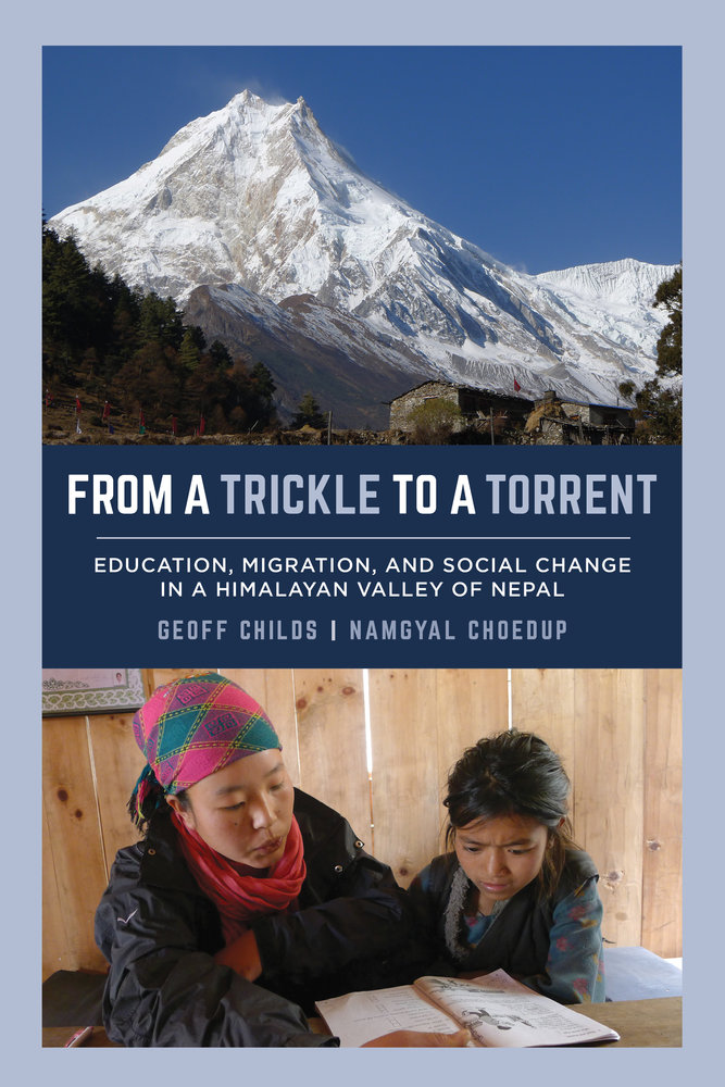 From a Trickle to a Torrent Education, Migration, and Social Change in a Himalayan Valley of Nepal