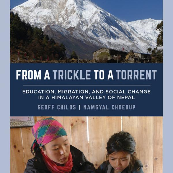 From a Trickle to a Torrent: Education, Migration, and Social Change in a Himalayan Valley of Nepal