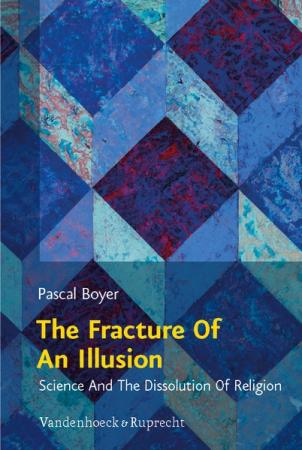 The Fracture of an Illusion; Science And The Dissolution Of Religion