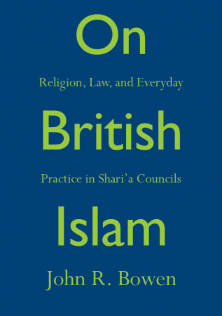 On British Islam: Religion, Law, and Everyday Practice in Shariʿa Councils
